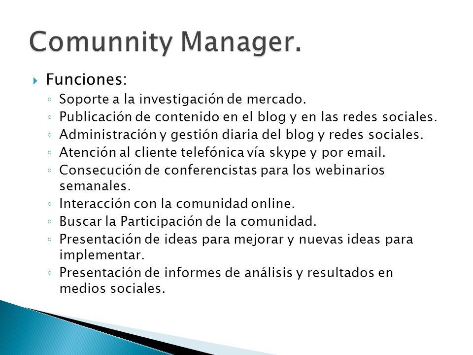 Comunnity Manager. Funciones: Soporte a la investigación de mercado.