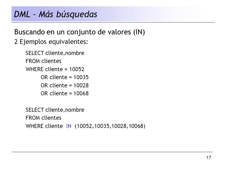 DML – Más búsquedas Buscando en un conjunto de valores (IN)