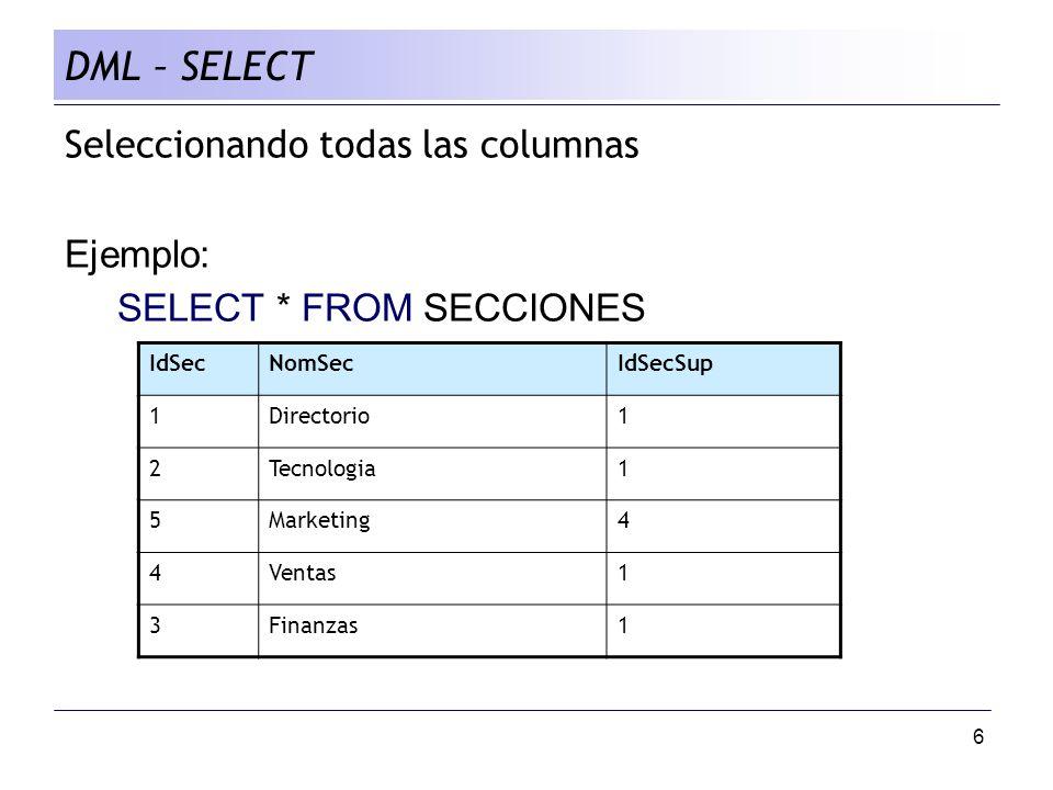 DML – SELECT Seleccionando todas las columnas Ejemplo: