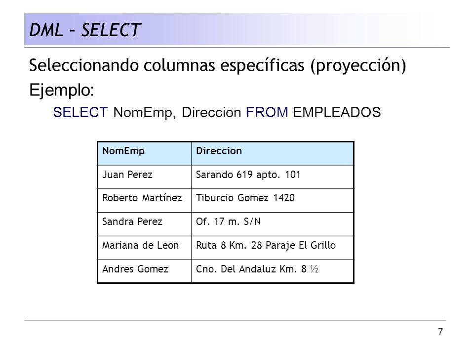 DML – SELECT Seleccionando columnas específicas (proyección) Ejemplo: