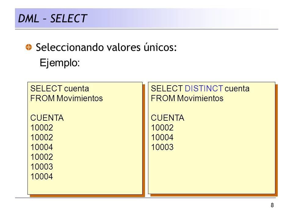 DML – SELECT Seleccionando valores únicos: Ejemplo: SELECT cuenta