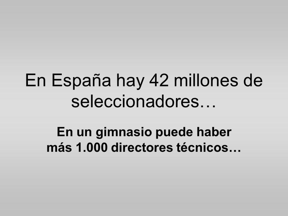 En España hay 42 millones de seleccionadores…