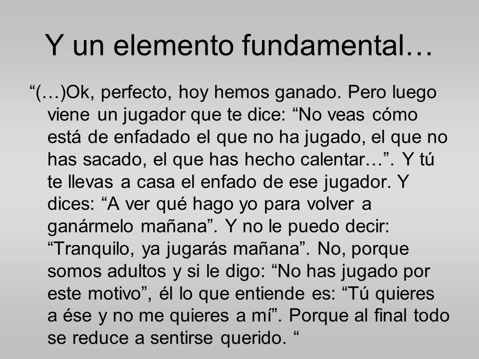Y un elemento fundamental…