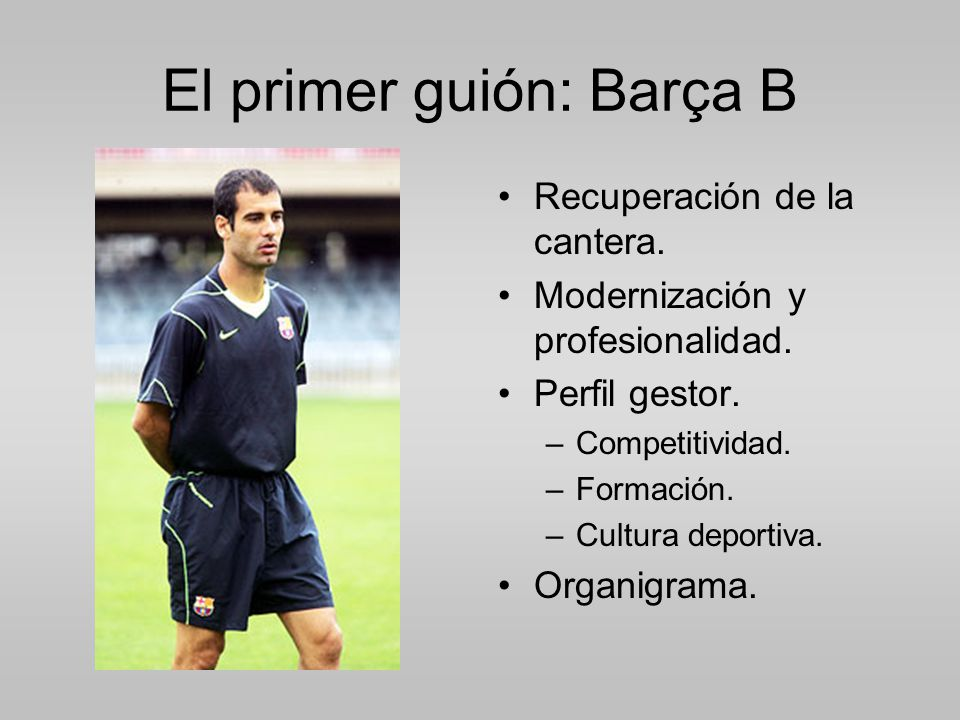 El primer guión: Barça B