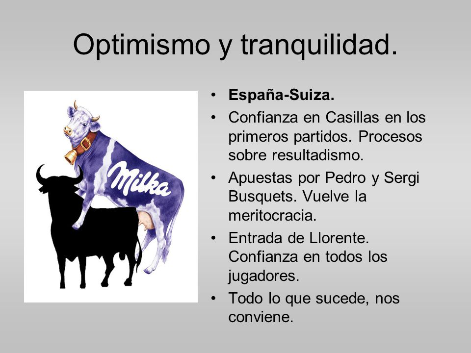 Optimismo y tranquilidad.