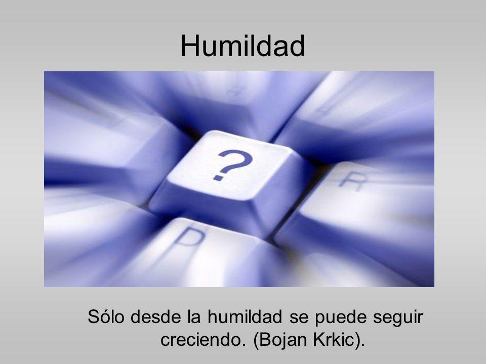 Sólo desde la humildad se puede seguir creciendo. (Bojan Krkic).