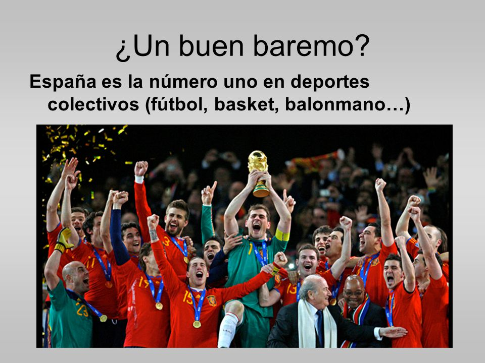 ¿Un buen baremo España es la número uno en deportes colectivos (fútbol, basket, balonmano…)