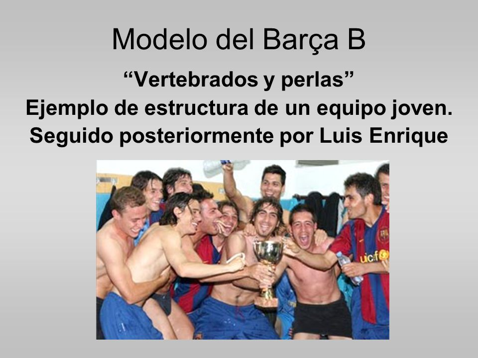 Modelo del Barça B Vertebrados y perlas