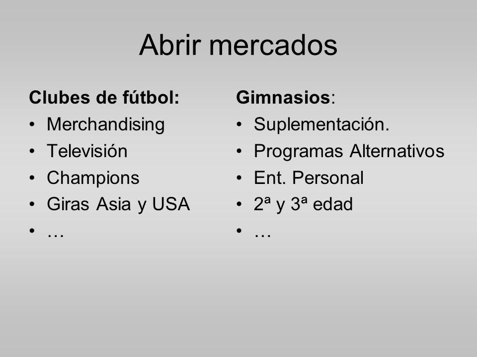 Abrir mercados Clubes de fútbol: Merchandising Televisión Champions