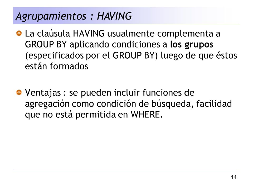 Agrupamientos : HAVING