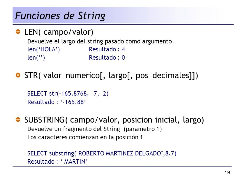 Funciones de String LEN( campo/valor)