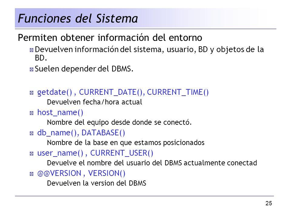 Funciones del Sistema Permiten obtener información del entorno