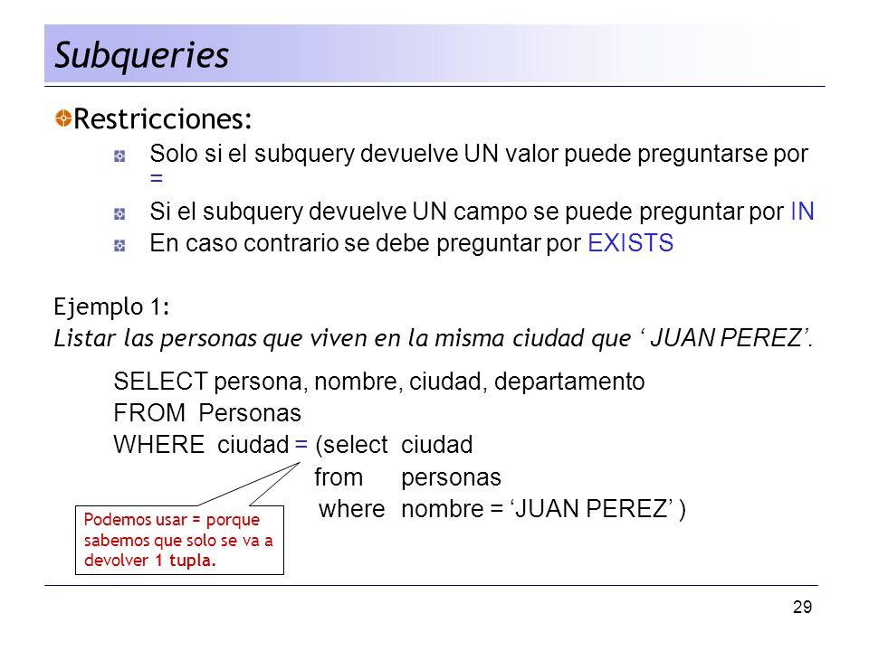 Subqueries Restricciones: