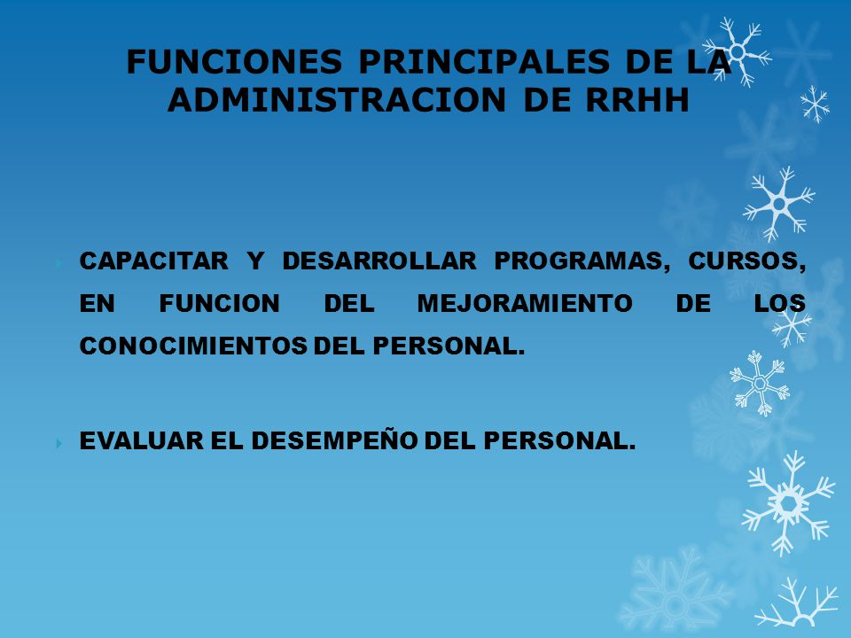 FUNCIONES PRINCIPALES DE LA ADMINISTRACION DE RRHH