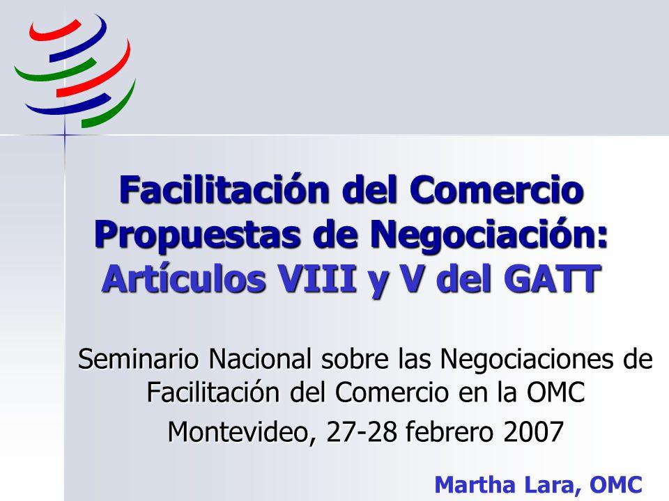 Facilitación del Comercio Propuestas de Negociación: Artículos VIII y V del GATT