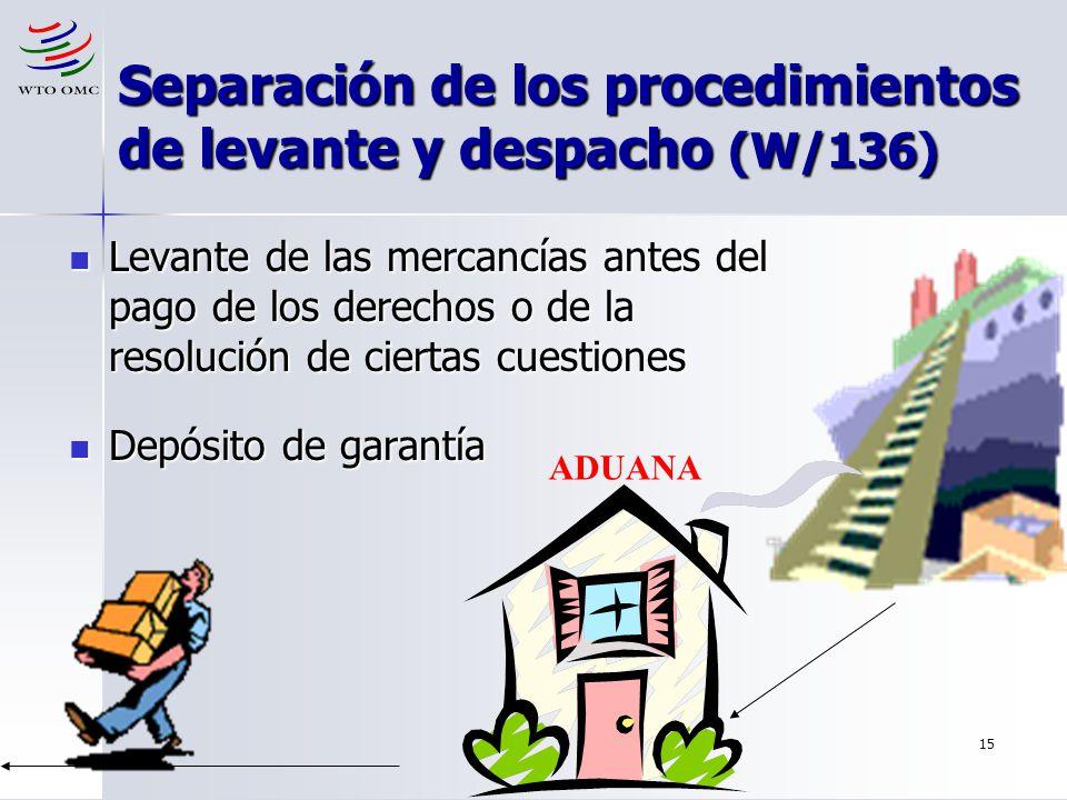 Separación de los procedimientos de levante y despacho (W/136)