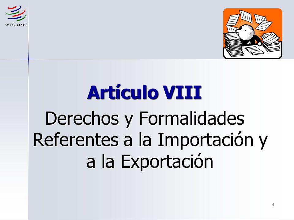 Derechos y Formalidades Referentes a la Importación y a la Exportación