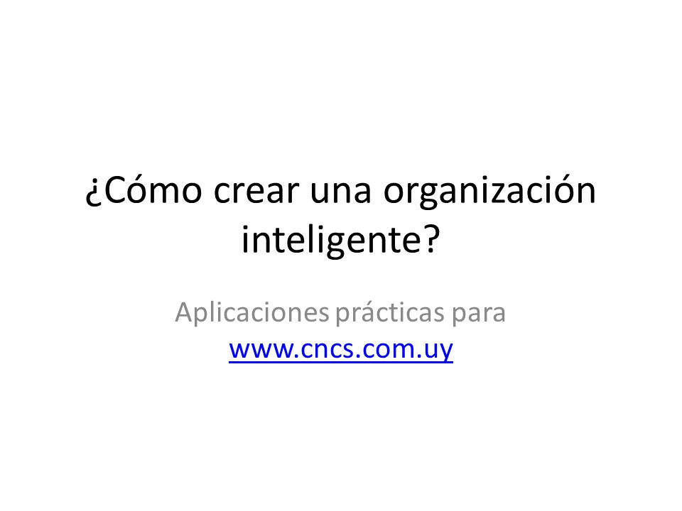 ¿Cómo crear una organización inteligente
