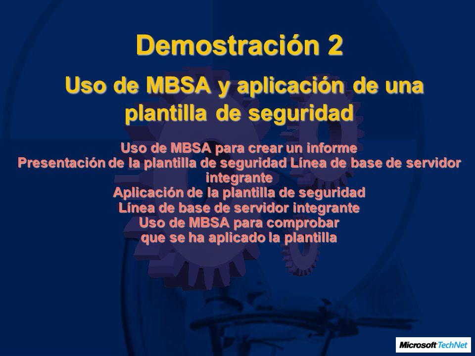 Demostración 2 Uso de MBSA y aplicación de una plantilla de seguridad Uso de MBSA para crear un informe Presentación de la plantilla de seguridad Línea de base de servidor integrante Aplicación de la plantilla de seguridad Línea de base de servidor integrante Uso de MBSA para comprobar que se ha aplicado la plantilla