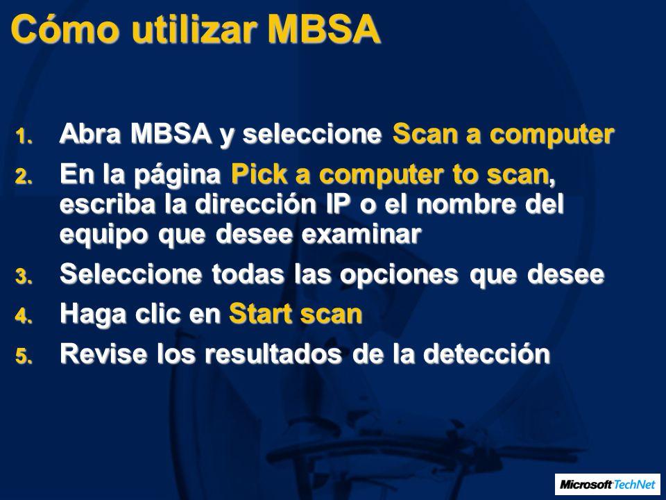 Cómo utilizar MBSA Abra MBSA y seleccione Scan a computer