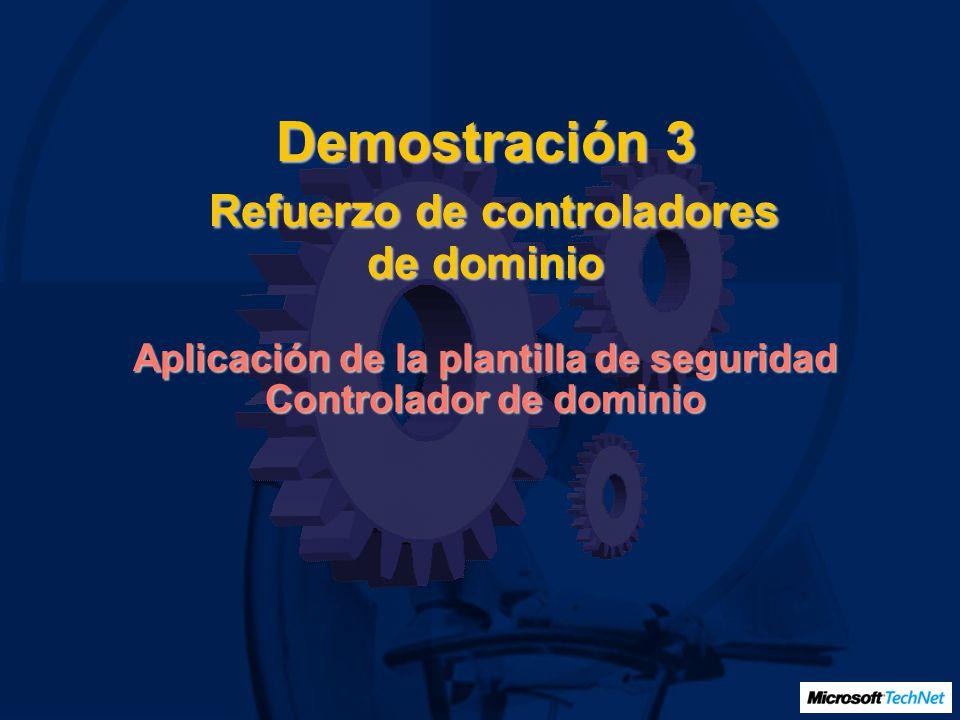 Demostración 3 Refuerzo de controladores de dominio Aplicación de la plantilla de seguridad Controlador de dominio
