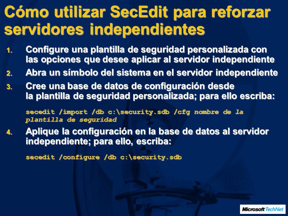 Cómo utilizar SecEdit para reforzar servidores independientes