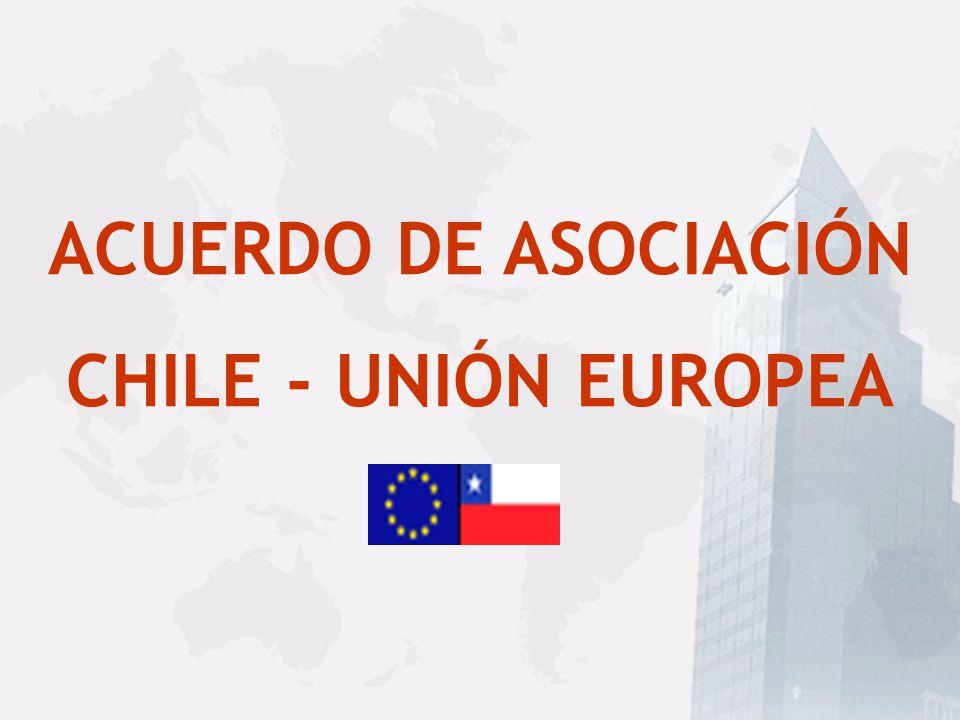 ACUERDO DE ASOCIACIÓN CHILE - UNIÓN EUROPEA