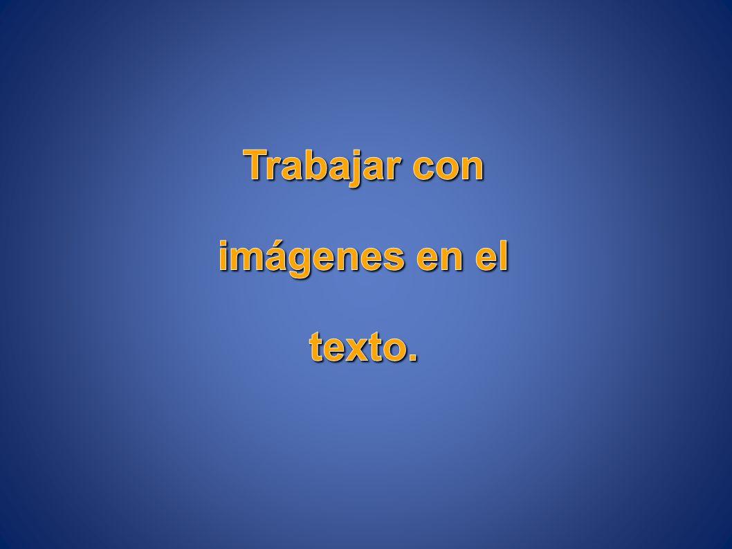 Trabajar con imágenes en el texto.