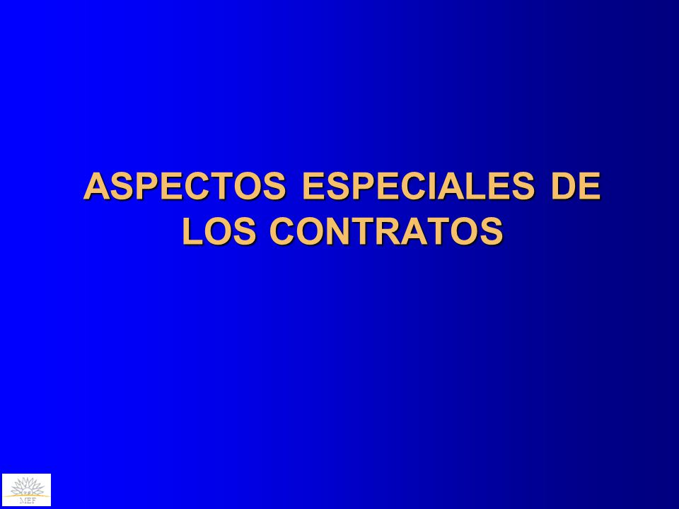 ASPECTOS ESPECIALES DE LOS CONTRATOS