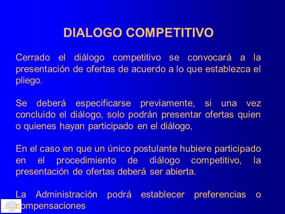 DIALOGO COMPETITIVO Cerrado el diálogo competitivo se convocará a la presentación de ofertas de acuerdo a lo que establezca el pliego.