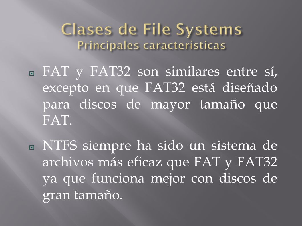 Clases de File Systems Principales características