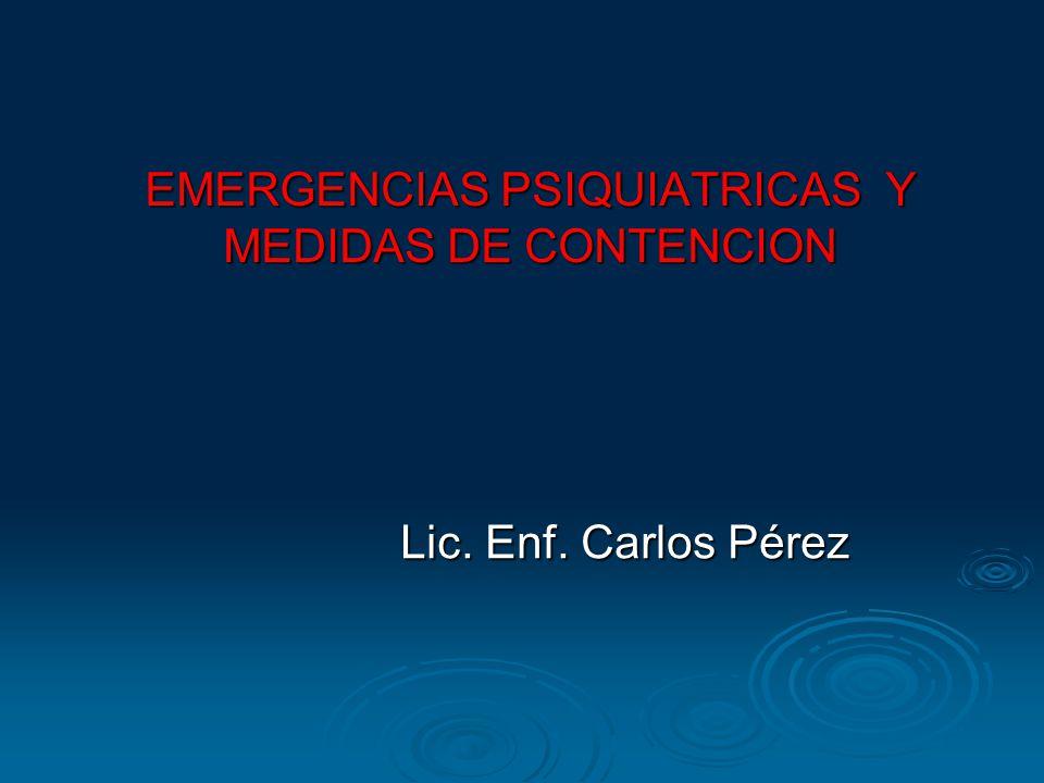 EMERGENCIAS PSIQUIATRICAS Y MEDIDAS DE CONTENCION