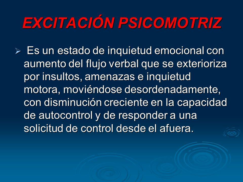 EXCITACIÓN PSICOMOTRIZ