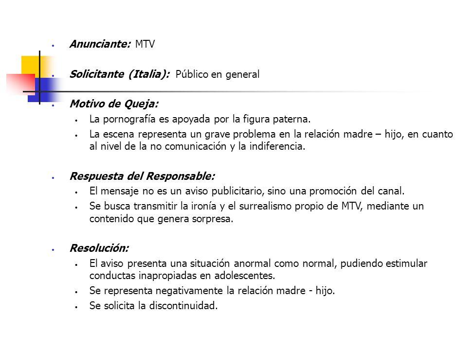 Anunciante: MTV Solicitante (Italia): Público en general. Motivo de Queja: La pornografía es apoyada por la figura paterna.