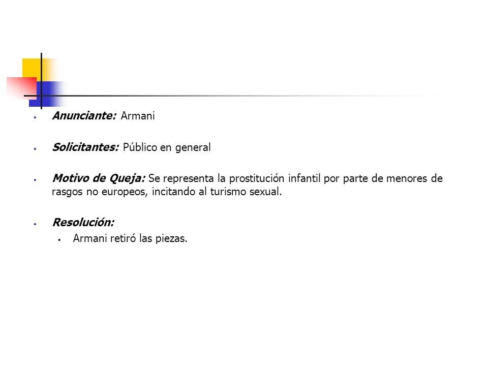 Anunciante: Armani Solicitantes: Público en general.