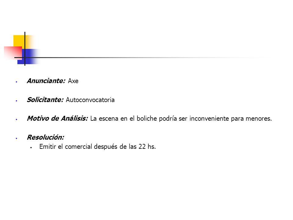 Anunciante: Axe Solicitante: Autoconvocatoria. Motivo de Análisis: La escena en el boliche podría ser inconveniente para menores.