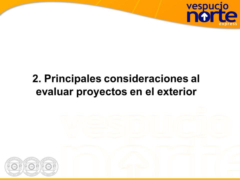 2. Principales consideraciones al evaluar proyectos en el exterior