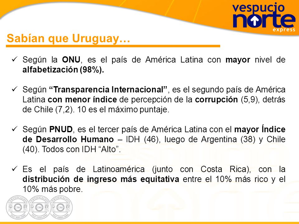 Sabían que Uruguay… Según la ONU, es el país de América Latina con mayor nivel de alfabetización (98%).