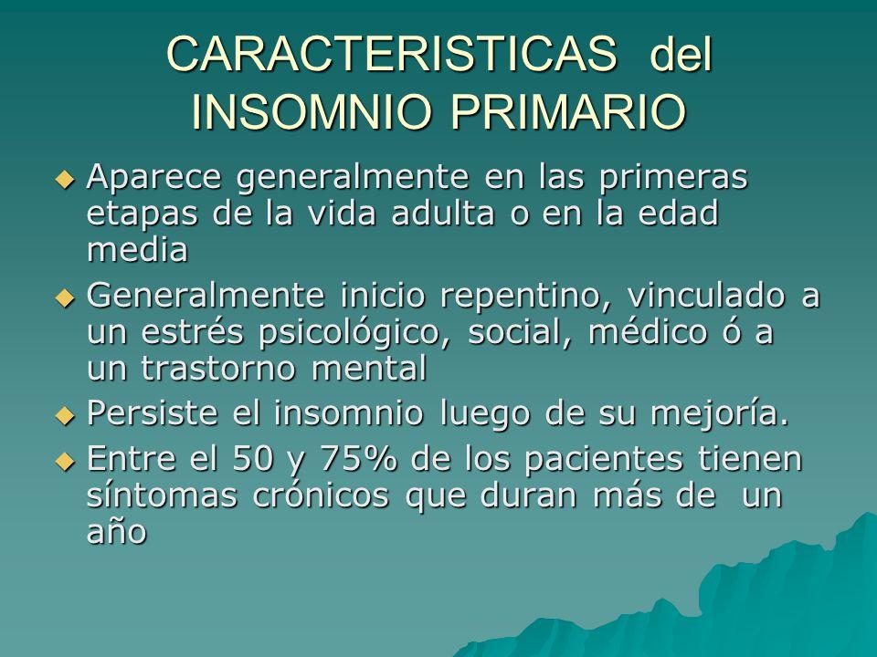 CARACTERISTICAS del INSOMNIO PRIMARIO