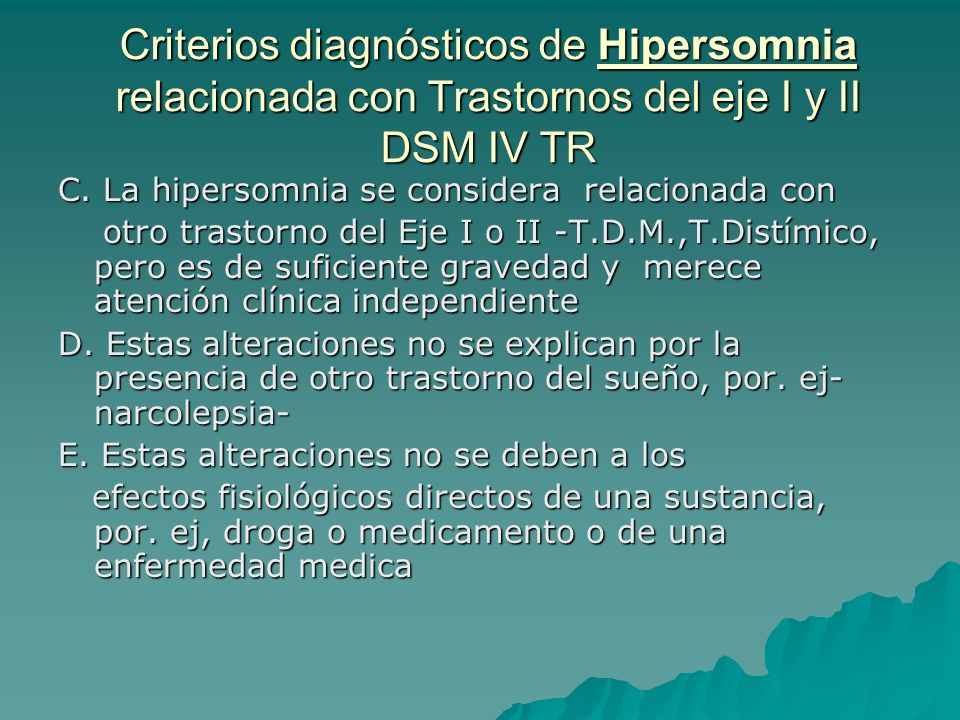 Criterios diagnósticos de Hipersomnia relacionada con Trastornos del eje I y II DSM IV TR