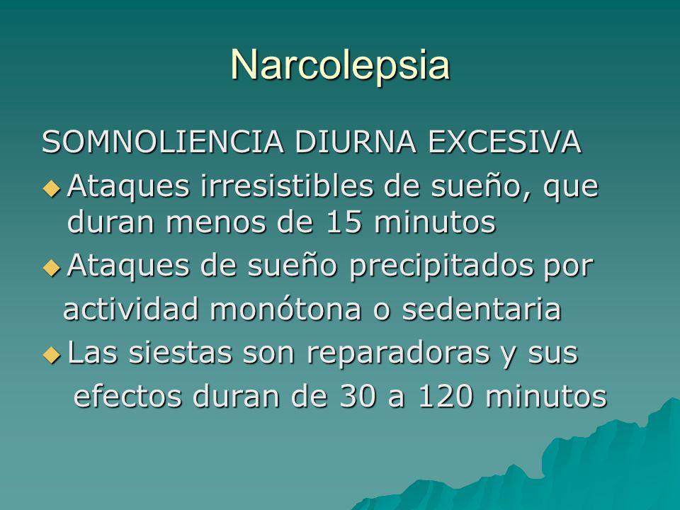 Narcolepsia SOMNOLIENCIA DIURNA EXCESIVA