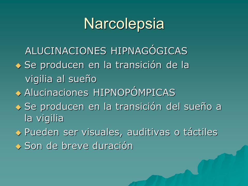 Narcolepsia ALUCINACIONES HIPNAGÓGICAS