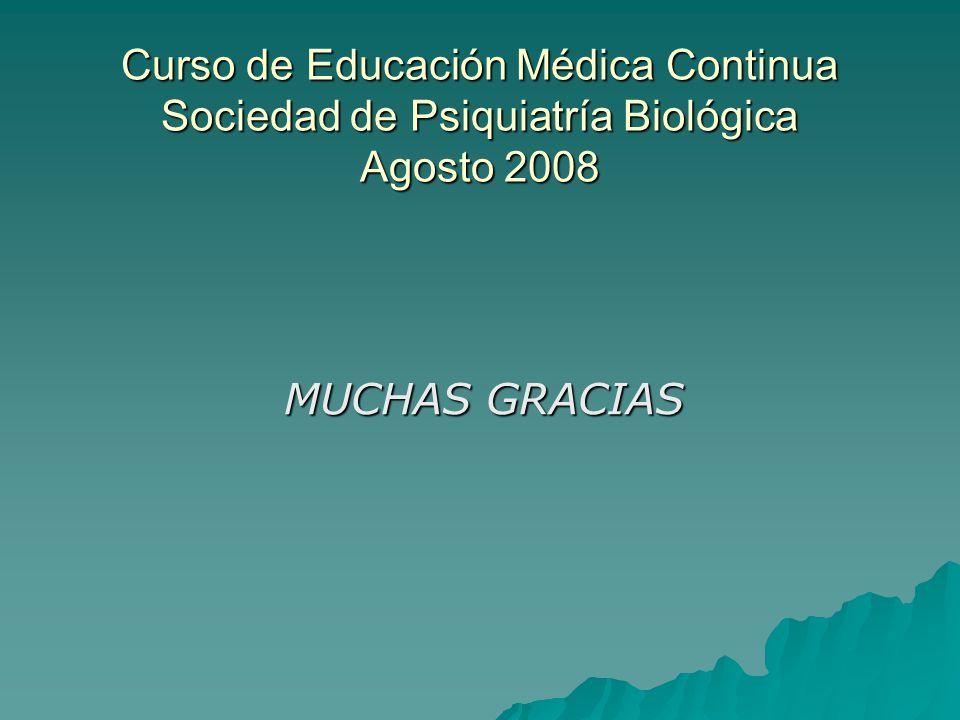 Curso de Educación Médica Continua Sociedad de Psiquiatría Biológica Agosto 2008