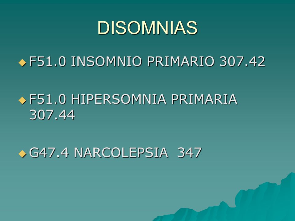 DISOMNIAS F51.0 INSOMNIO PRIMARIO 307.42
