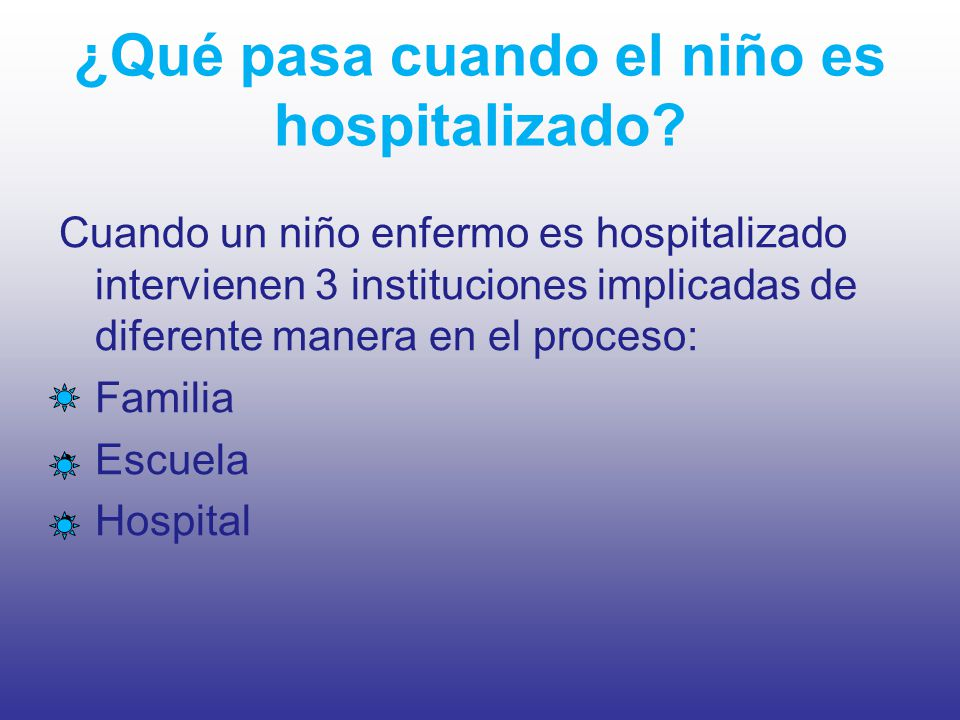 ¿Qué pasa cuando el niño es hospitalizado