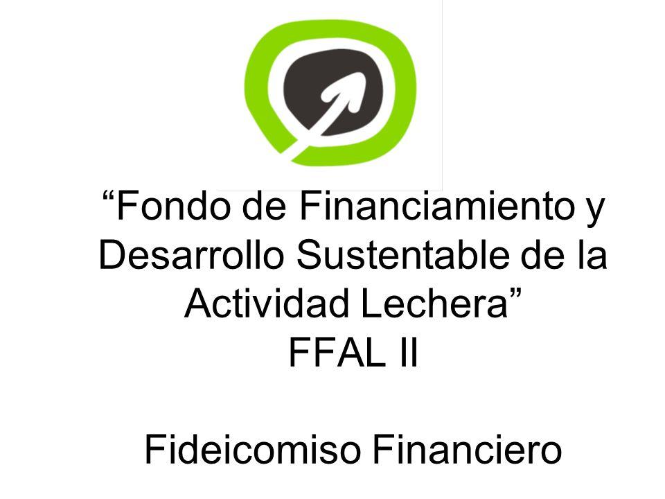 Fideicomiso Financiero Fondo de Financiamiento y Desarrollo Sustentable de la Actividad Lechera FFAL II