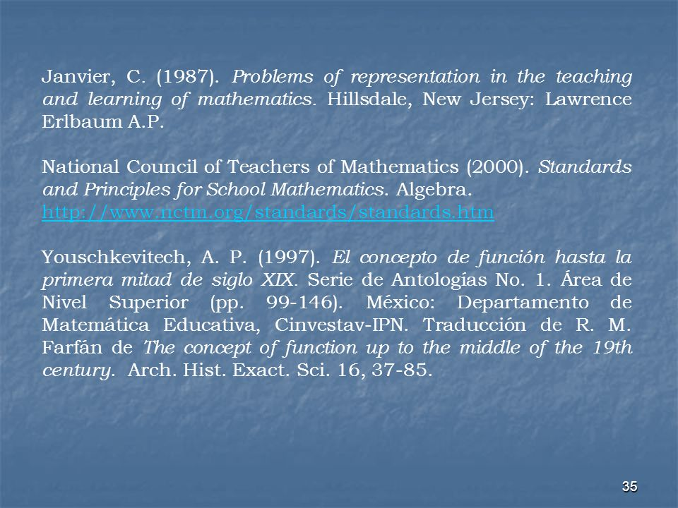 Janvier, C. (1987). Problems of representation in the teaching and learning of mathematics. Hillsdale, New Jersey: Lawrence Erlbaum A.P.