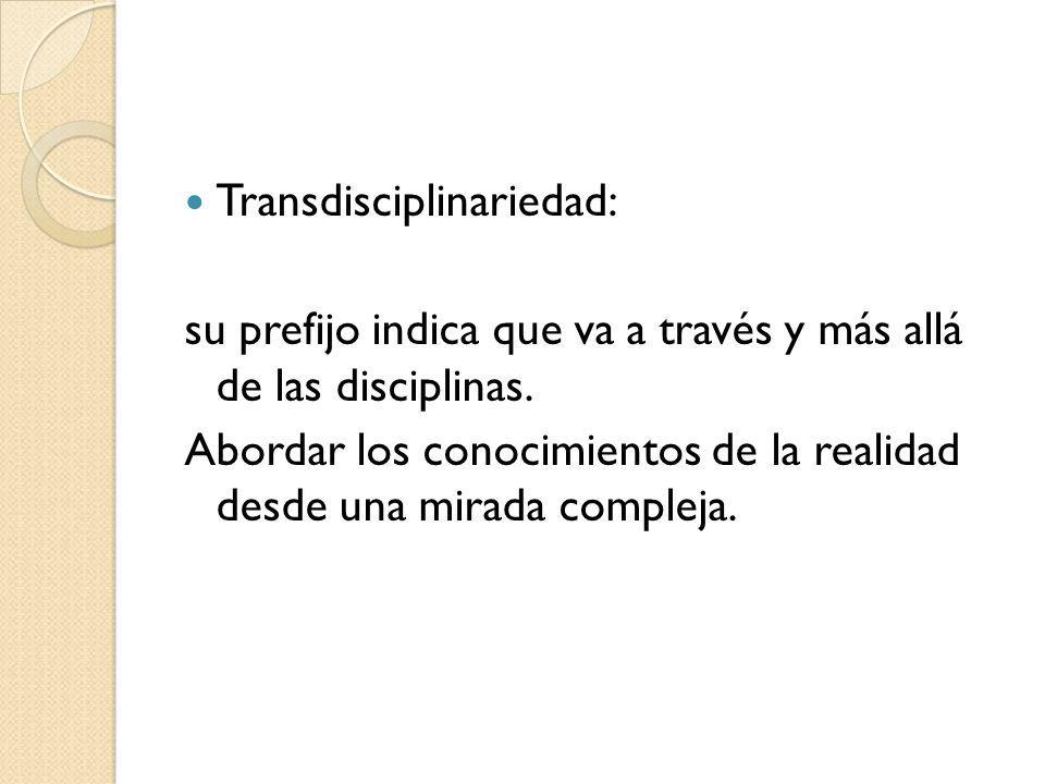 Transdisciplinariedad: