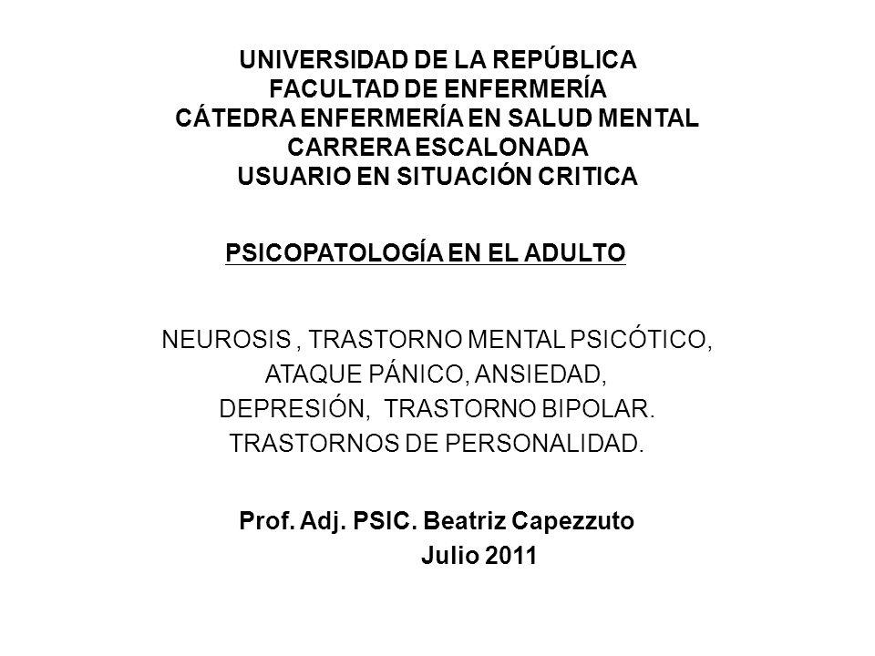 PSICOPATOLOGÍA EN EL ADULTO Prof. Adj. PSIC. Beatriz Capezzuto