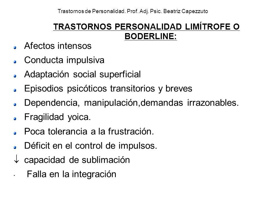 TRASTORNOS PERSONALIDAD LIMÍTROFE O BODERLINE: